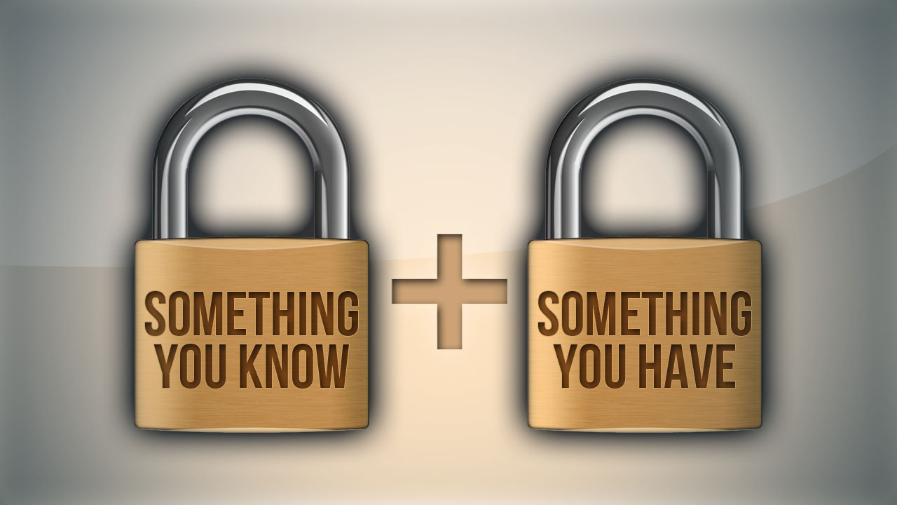 Two-factors of authentication